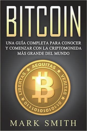 Amazon.com: Bitcoin Spanish: Una Guía Completa para Conocer ...