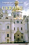 Language and Travel Guide to Ukraine, Linda Hodges and George Chumak, 0781810639