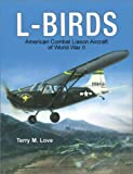 L-Birds: American Combat Liaison Aircraft of World War II