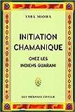Initiation chamanique chez les indiens Guarani