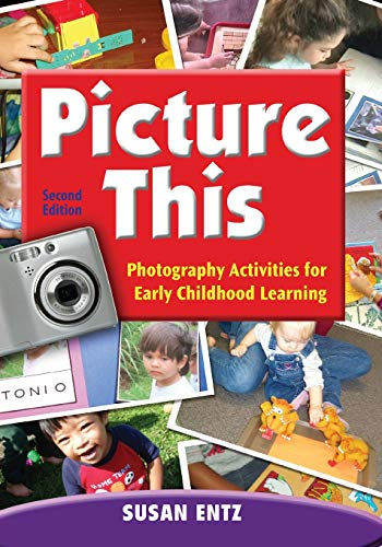 Picture This: Photography Activities for Early Childhood Learning