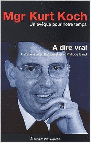 Read A dire vrai. Un évêque pour notre temps pdf, epub