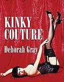 Kinky Couture, Deborah Gray, 1741103304