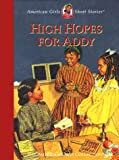 img - for High Hopes for Addy (American Girl Collection) book / textbook / text book