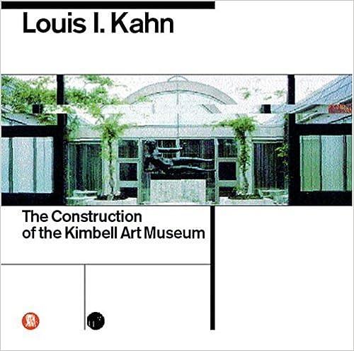 Louis I. Kahn. La costruzione del Kimbell Art Museum