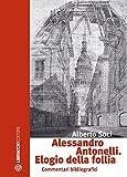 Alessandro Antonelli. Elogio della follia. Commentari bibliografici