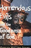 Horrendous Evils and the Goodness of God, Marilyn McCord Adams, 0801486866