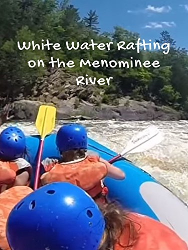 White Water Rafting on the Menominee River