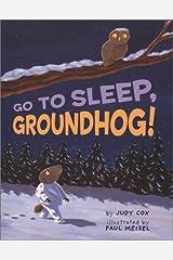 Go to Sleep, Groundhog! Hardcover