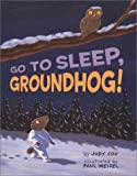 img - for Go to Sleep, Groundhog! book / textbook / text book