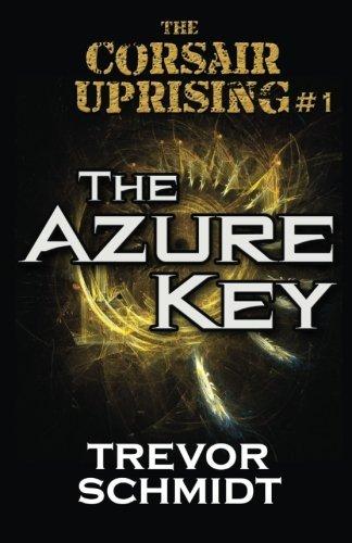 The Azure Key (The Corsair Uprising) (Volume 1)