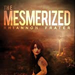 The Mesmerized | Rhiannon Frater
