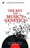 The Key to Music's Genetics, Christian Lehman, 1783080280