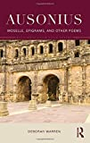 img - for Ausonius: Moselle, Epigrams, and Other Poems (Routledge Later Latin Poetry) book / textbook / text book
