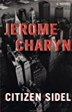 Citizen Sidel, Jerome Charyn, 089296605X