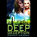 Deep Deception Audiobook by Cathy Pegau Narrated by Rachel Green