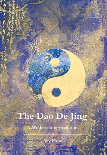 The Dao De Jing: A Modern Interpretation