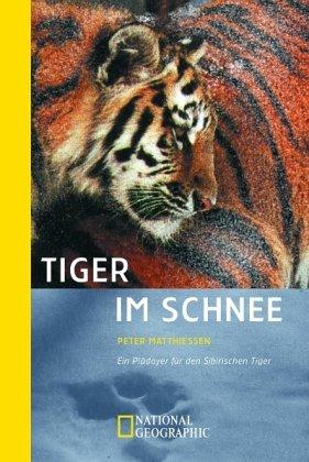 Tiger im Schnee. Ein Plädoyer für den Sibirischen Tiger