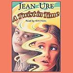 A Twist in Time   Jean Ure