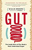 Gut: The Inside Story of Our Body's Most Underrated Organ