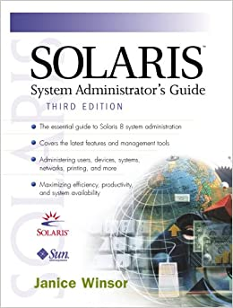 Solaris System Administrator's Guide (3rd Edition): Janice