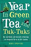 img - for A Year in Green Tea and Tuk-Tuks by Rory Spowers (2010-04-02) book / textbook / text book