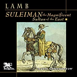 Suleiman the Magnificent: Sultan of the East