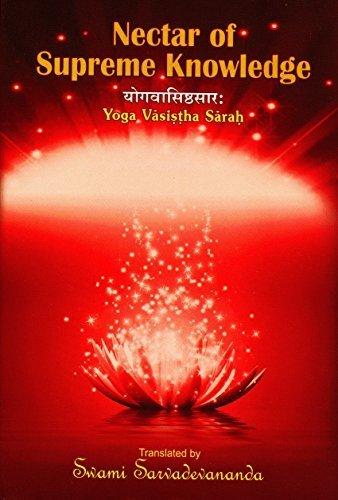 Nectar of Supreme Knowledge: Yoga Vasishta Sarah by Swami Dhiresananda (Translated by Swami Sarvadevananda) - Online Nectar Shopping