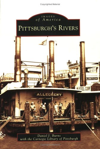 Pittsburgh's Rivers (PA) (Images of America) (America's Best Middle River)