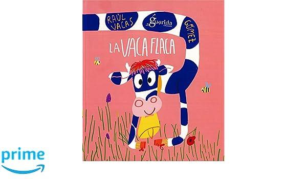 La vaca flaca: Amazon.es: Raúl Vacas Polo, Ana Gómez: Libros