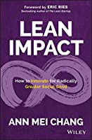 Lean Impact: How to Innovate for Radically Greater Social Good Front Cover