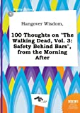 download ebook hangover wisdom, 100 thoughts on the walking dead, vol. 3: safety behind bars, from the morning after pdf epub