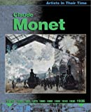 Claude Monet (Artists in Their Time)