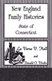 New England Family Histories, State of Connecticut 9780788413940