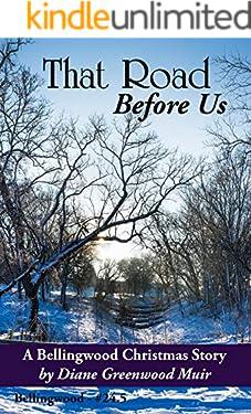 That Road Before Us (Bellingwood Short Stories Book 9)
