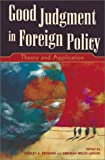 Good Judgment in Foreign Policy, Stanley Allen Renshon, 0742510077