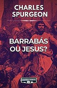 Barrabás ou Jesus?