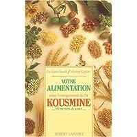 Votre alimentation selon l'enseignement du Dr Kousmine (French Edition)