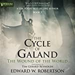 The Wound of the World: The Cycle of Galand, Book 3   Edward W. Robertson