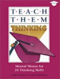 Teach Them Thinking: Mental Menus for 24 Thinking Skills
