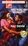 Are You My Mommy?, Kay David, 0373708238