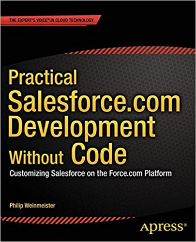 Practical Salesforce com Development Without Code