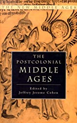 The Postcolonial Middle Ages (The New Middle Ages)