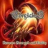 Chrysalis Between Strength And Frailty (Cd)