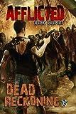 Afflicted: Dead Reckoning (Volume 3)