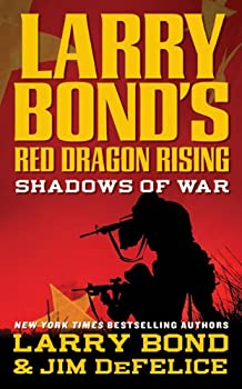 Larry Bond's Red Dragon Rising: Shadows of War 0765321378 Book Cover