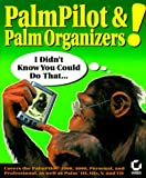 PalmPilot! and Palm Organizers, Neil J. Salkind, 0782125883