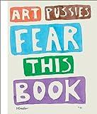 Dan Reeder: Art Pussies Fear This Book, Thomas Heyden, Karl Bruckmaier, 3869842806