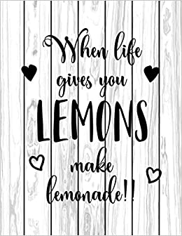 When Life Give You Lemons Make Lemonade Inspirational Quote