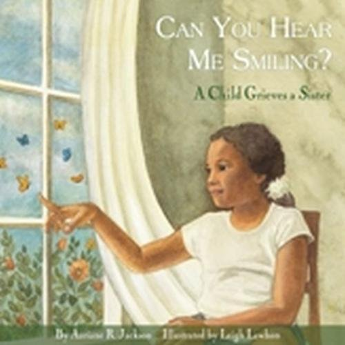Can You Hear Me Smiling?: A Child Grieves a Sister pdf epub